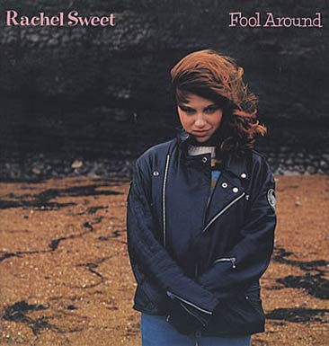 Fool Around - Rachel Sweet